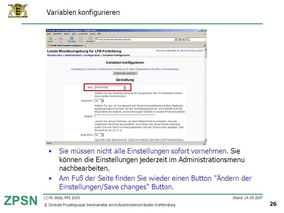 © Zentrale Projektgruppe Seminarnetze am Kultusministerium Baden-Württemberg ZPSN Stand: 14.05.2007 26 (c) M. Stütz, PFS 2005 Variablen konfigurieren