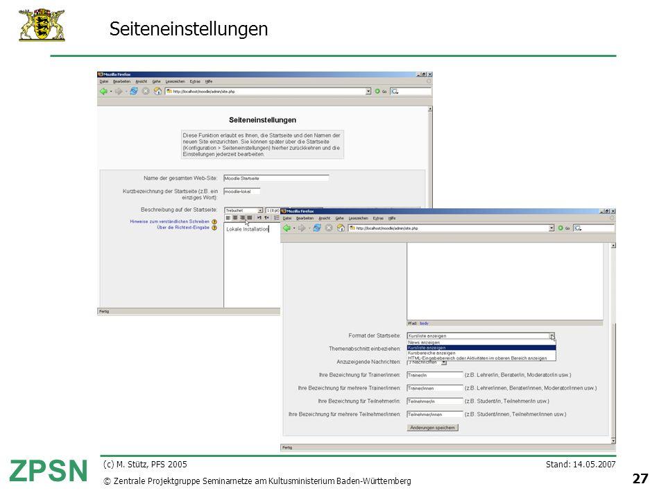 © Zentrale Projektgruppe Seminarnetze am Kultusministerium Baden-Württemberg ZPSN Stand: 14.05.2007 27 (c) M. Stütz, PFS 2005 Seiteneinstellungen