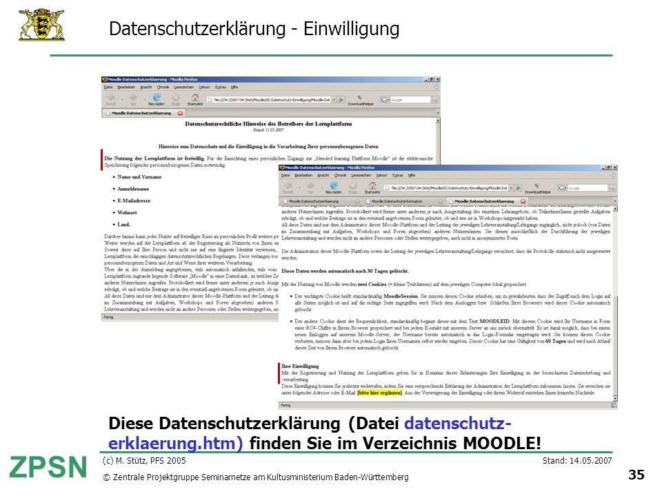 © Zentrale Projektgruppe Seminarnetze am Kultusministerium Baden-Württemberg ZPSN Stand: 14.05.2007 35 (c) M. Stütz, PFS 2005 Datenschutzerklärung - E