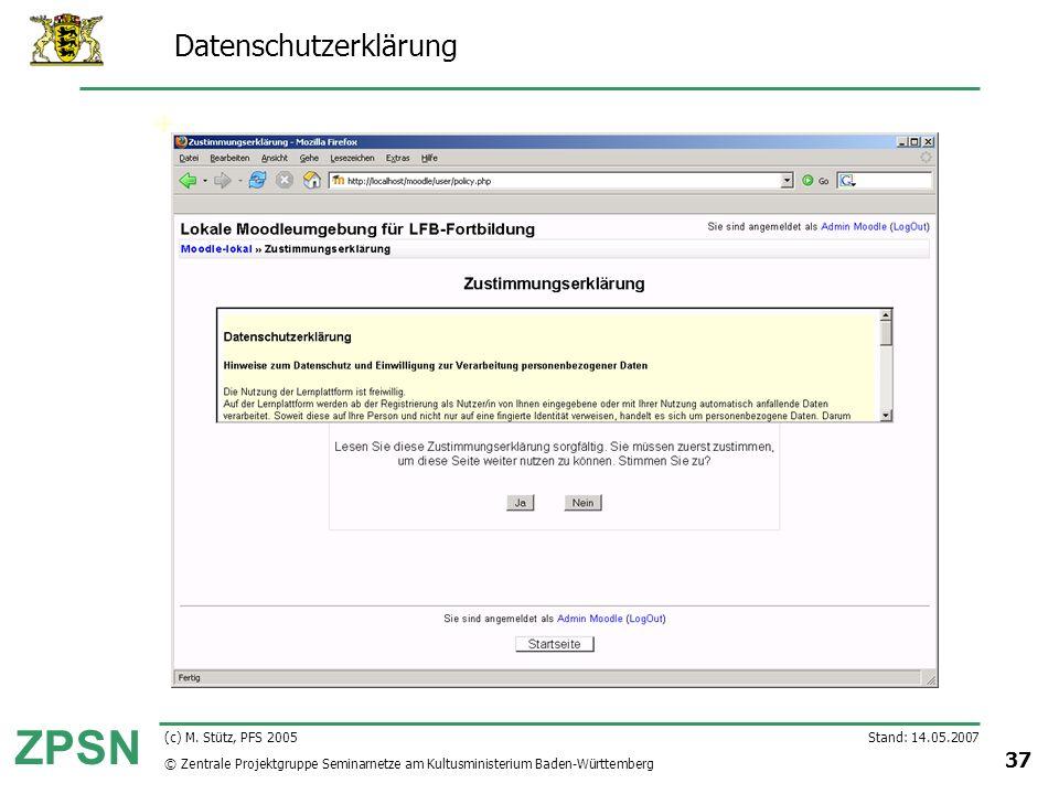 © Zentrale Projektgruppe Seminarnetze am Kultusministerium Baden-Württemberg ZPSN Stand: 14.05.2007 37 (c) M. Stütz, PFS 2005 Datenschutzerklärung