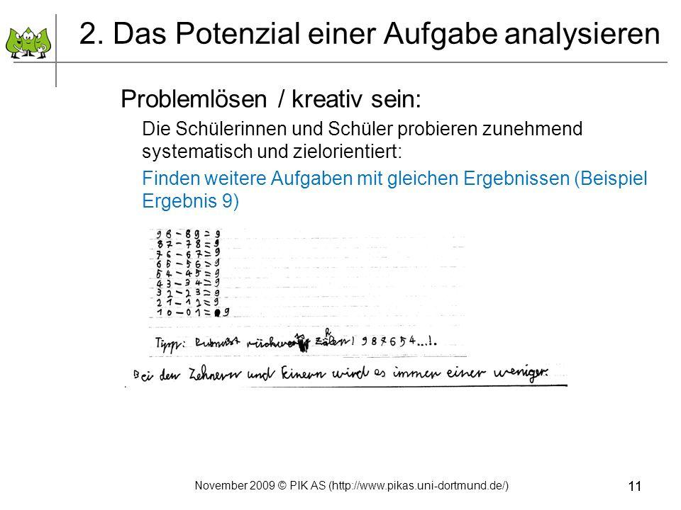11 2. Das Potenzial einer Aufgabe analysieren Problemlösen / kreativ sein: Die Schülerinnen und Schüler probieren zunehmend systematisch und zielorien