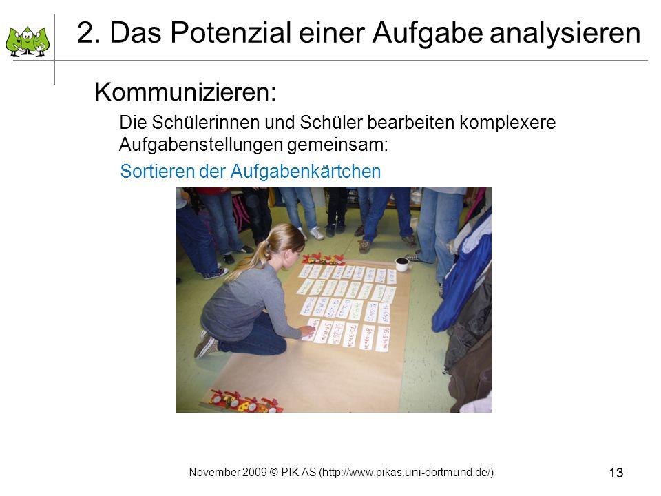 13 2. Das Potenzial einer Aufgabe analysieren Kommunizieren: Die Schülerinnen und Schüler bearbeiten komplexere Aufgabenstellungen gemeinsam: Sortiere