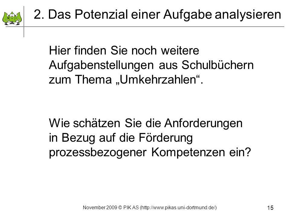 November 2009 © PIK AS (http://www.pikas.uni-dortmund.de/) 15 Hier finden Sie noch weitere Aufgabenstellungen aus Schulbüchern zum Thema Umkehrzahlen.