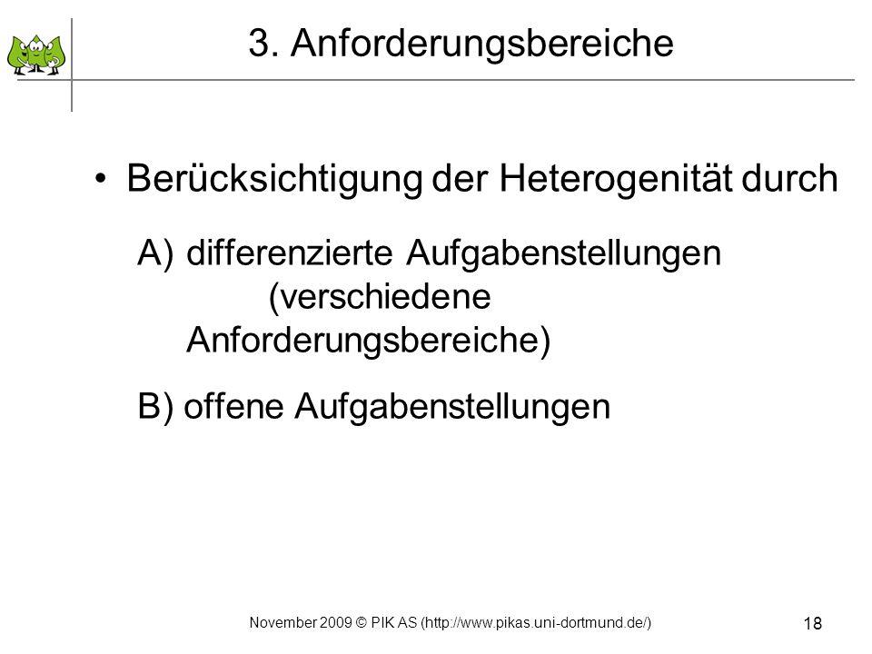 3. Anforderungsbereiche Berücksichtigung der Heterogenität durch A)differenzierte Aufgabenstellungen (verschiedene Anforderungsbereiche) B) offene Auf