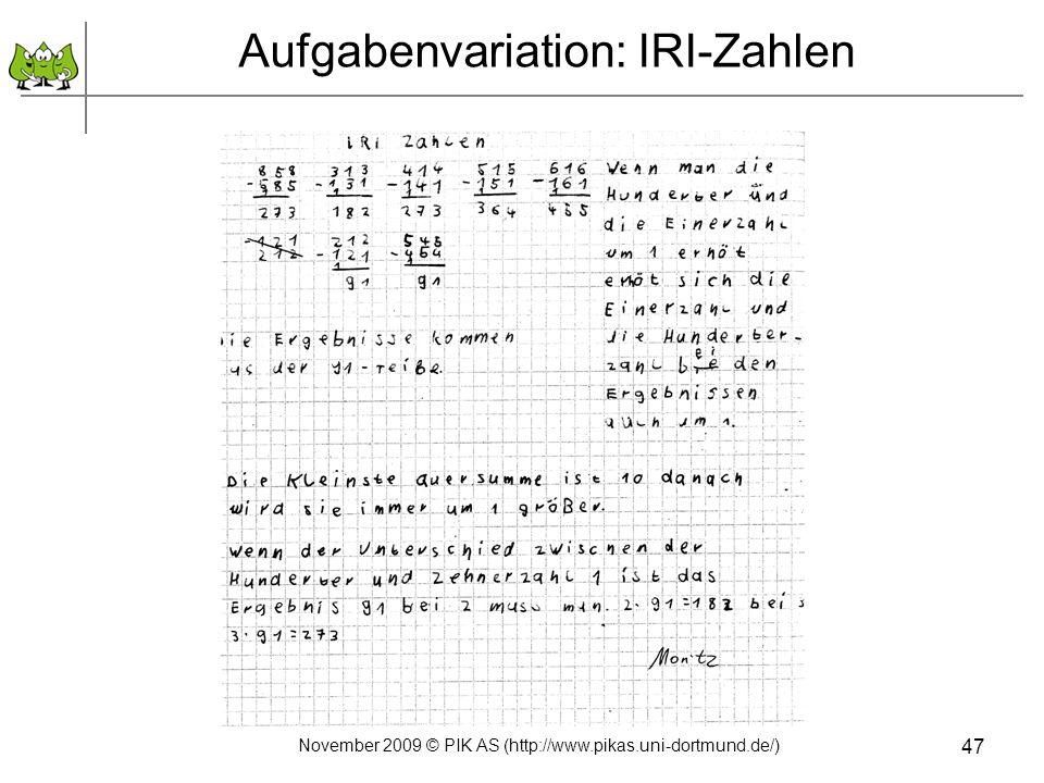 November 2009 © PIK AS (http://www.pikas.uni-dortmund.de/) 47 Aufgabenvariation: IRI-Zahlen