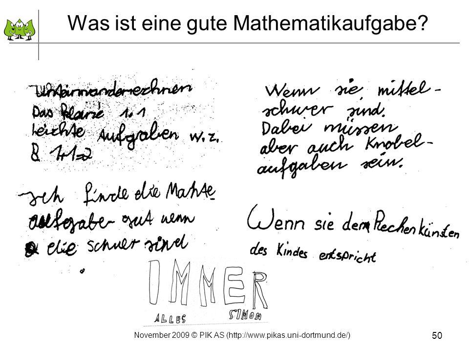 Was ist eine gute Mathematikaufgabe? November 2009 © PIK AS (http://www.pikas.uni-dortmund.de/) 50