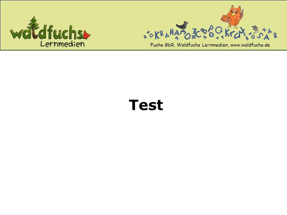 Fuchs GbR, Waldfuchs Lernmedien, www.waldfuchs.de Test