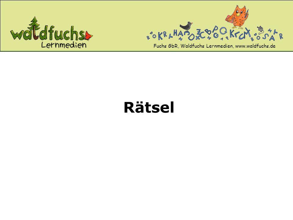 Fuchs GbR, Waldfuchs Lernmedien, www.waldfuchs.de Rätsel