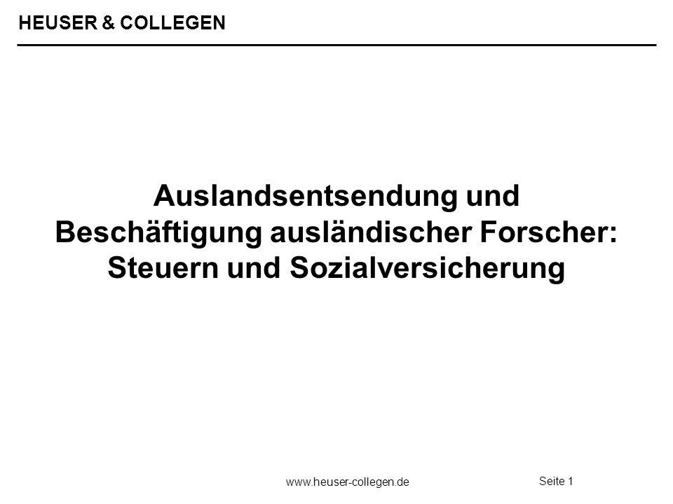 HEUSER & COLLEGEN www.heuser-collegen.de Seite 1 Auslandsentsendung und Beschäftigung ausländischer Forscher: Steuern und Sozialversicherung