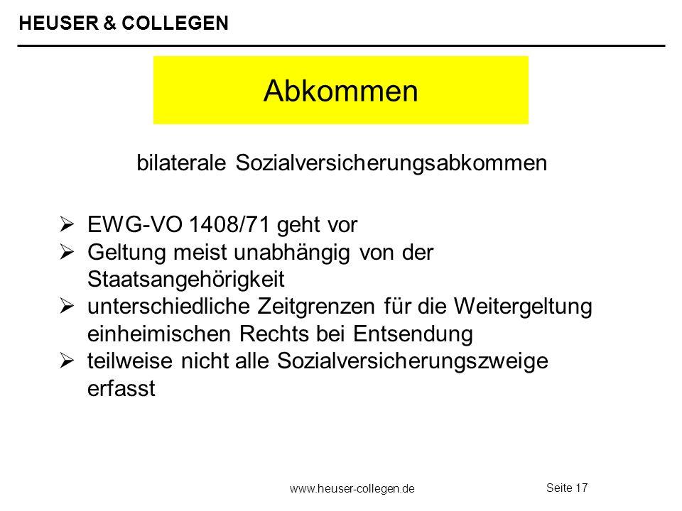 HEUSER & COLLEGEN www.heuser-collegen.de Seite 17 Abkommen EWG-VO 1408/71 geht vor Geltung meist unabhängig von der Staatsangehörigkeit unterschiedlic