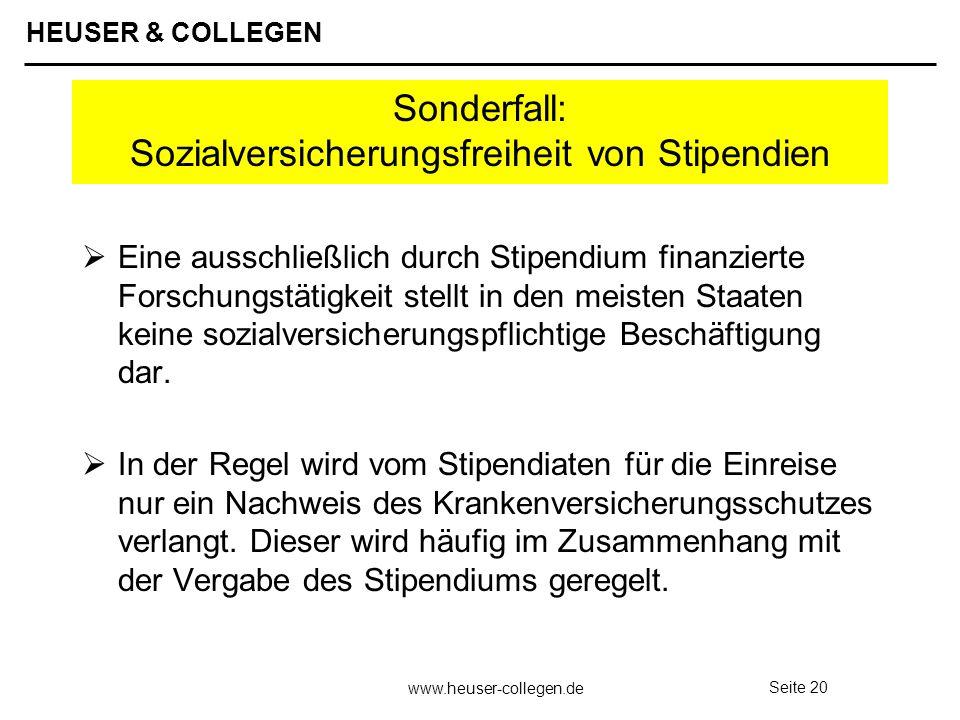 HEUSER & COLLEGEN www.heuser-collegen.de Seite 20 Sonderfall: Sozialversicherungsfreiheit von Stipendien Eine ausschließlich durch Stipendium finanzie