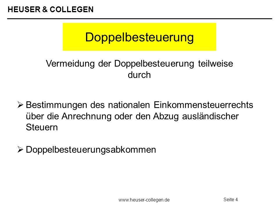 HEUSER & COLLEGEN www.heuser-collegen.de Seite 4 Doppelbesteuerung Bestimmungen des nationalen Einkommensteuerrechts über die Anrechnung oder den Abzu
