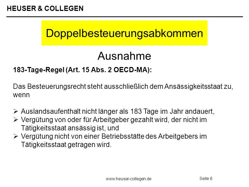 HEUSER & COLLEGEN www.heuser-collegen.de Seite 6 Doppelbesteuerungsabkommen 183-Tage-Regel (Art. 15 Abs. 2 OECD-MA): Das Besteuerungsrecht steht aussc