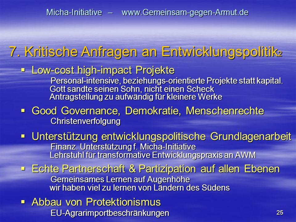 25 Micha-Initiative – www.Gemeinsam-gegen-Armut.de Low-cost high-impact Projekte Personal-intensive, beziehungs-orientierte Projekte statt kapital.