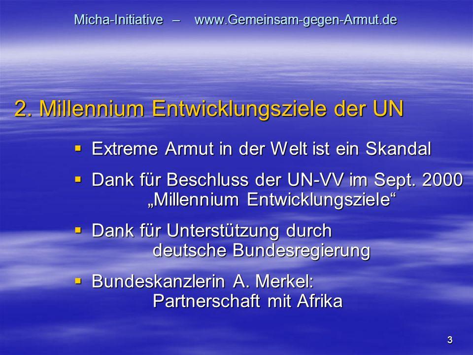 3 Micha-Initiative – www.Gemeinsam-gegen-Armut.de Extreme Armut in der Welt ist ein Skandal Extreme Armut in der Welt ist ein Skandal Dank für Beschluss der UN-VV im Sept.