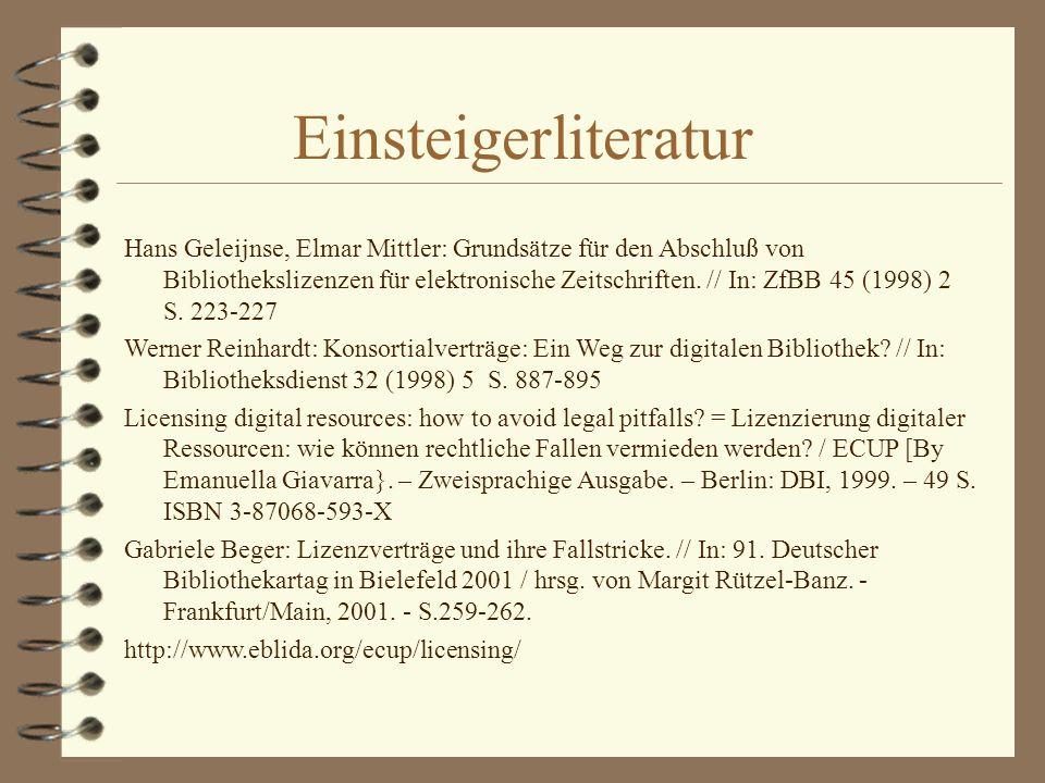 Einsteigerliteratur Hans Geleijnse, Elmar Mittler: Grundsätze für den Abschluß von Bibliothekslizenzen für elektronische Zeitschriften.