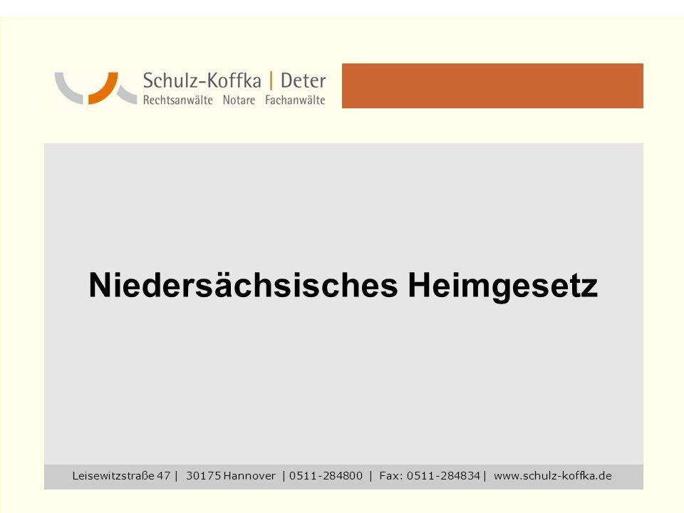 Leisewitzstraße 47 | 30175 Hannover | 0511-284800 | Fax: 0511-284834 | www.schulz-koffka.de Niedersächsisches Heimgesetz