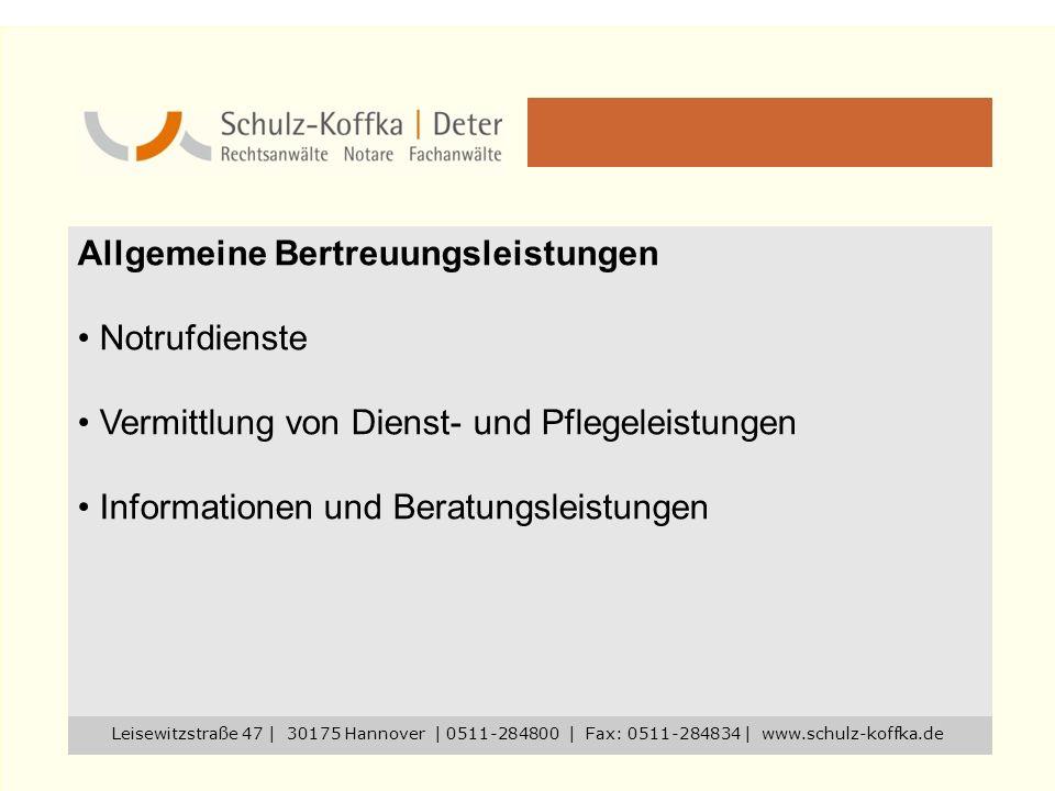 Allgemeine Bertreuungsleistungen Notrufdienste Vermittlung von Dienst- und Pflegeleistungen Informationen und Beratungsleistungen Leisewitzstraße 47 |
