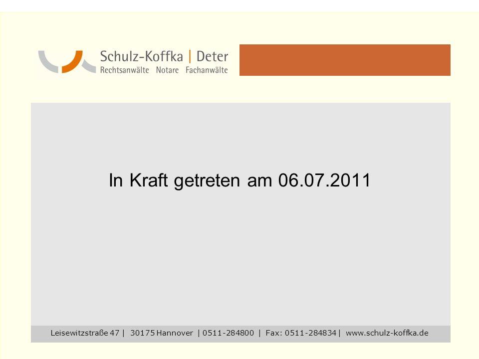 Leisewitzstraße 47 | 30175 Hannover | 0511-284800 | Fax: 0511-284834 | www.schulz-koffka.de In Kraft getreten am 06.07.2011