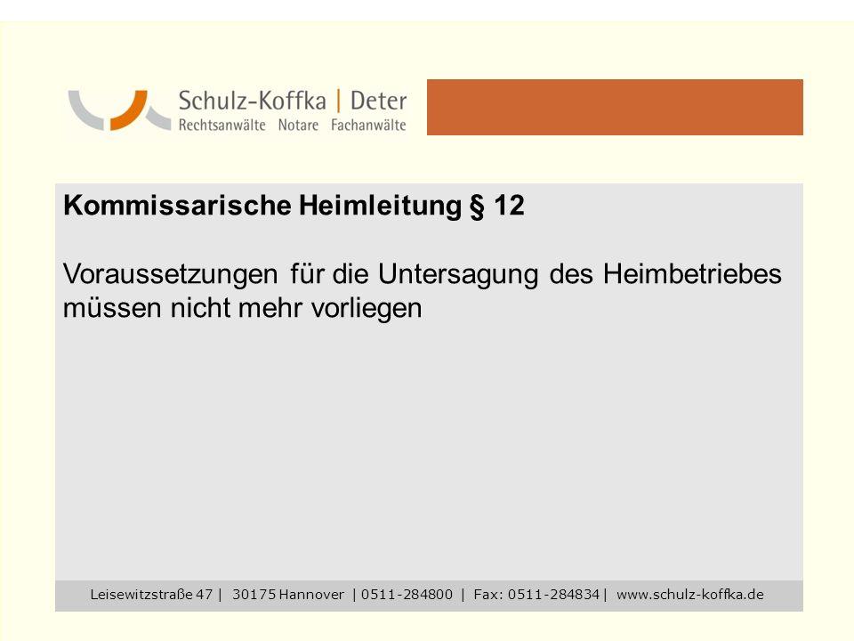Kommissarische Heimleitung § 12 Voraussetzungen für die Untersagung des Heimbetriebes müssen nicht mehr vorliegen Leisewitzstraße 47 | 30175 Hannover
