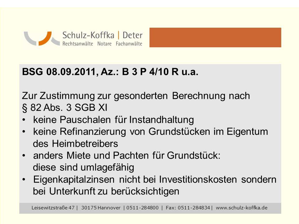 BSG 08.09.2011, Az.: B 3 P 4/10 R u.a. Zur Zustimmung zur gesonderten Berechnung nach § 82 Abs. 3 SGB XI keine Pauschalen für Instandhaltung keine Ref