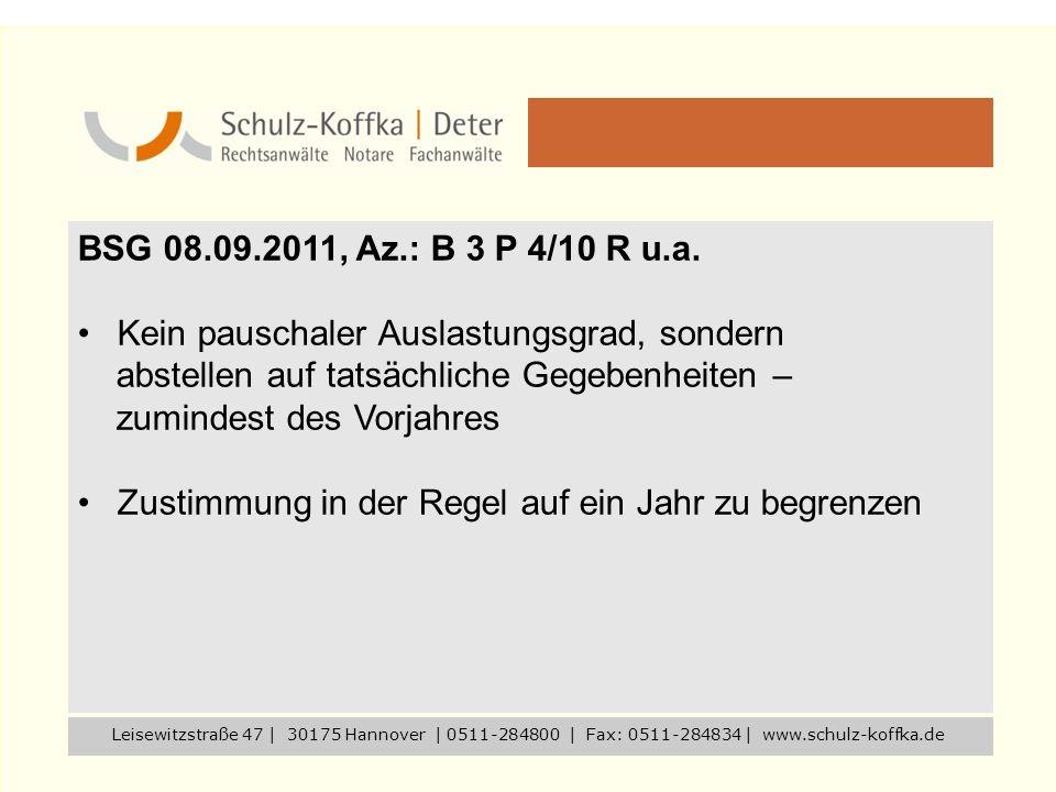 BSG 08.09.2011, Az.: B 3 P 4/10 R u.a. Kein pauschaler Auslastungsgrad, sondern abstellen auf tatsächliche Gegebenheiten – zumindest des Vorjahres Zus