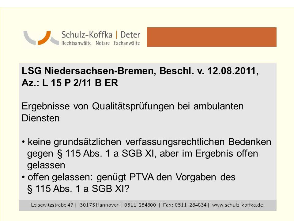 LSG Niedersachsen-Bremen, Beschl. v. 12.08.2011, Az.: L 15 P 2/11 B ER Ergebnisse von Qualitätsprüfungen bei ambulanten Diensten keine grundsätzlichen