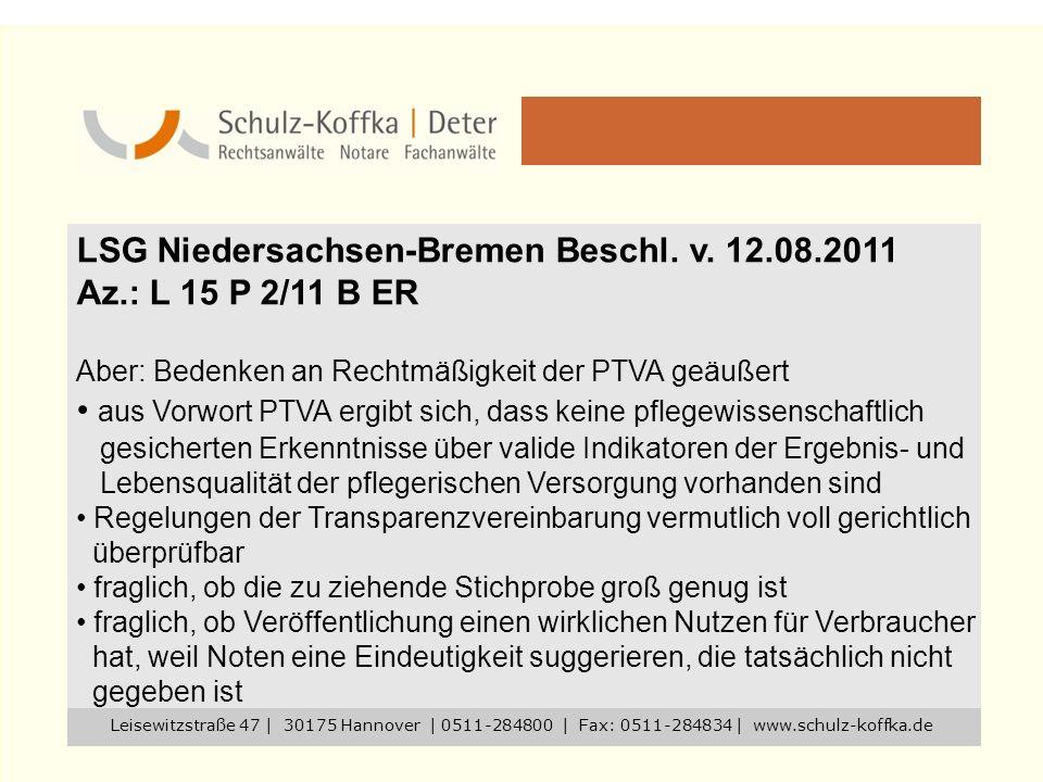 LSG Niedersachsen-Bremen Beschl. v. 12.08.2011 Az.: L 15 P 2/11 B ER Aber: Bedenken an Rechtmäßigkeit der PTVA geäußert aus Vorwort PTVA ergibt sich,