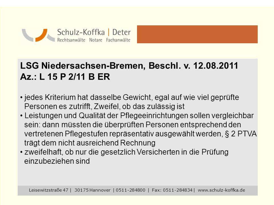 LSG Niedersachsen-Bremen, Beschl. v. 12.08.2011 Az.: L 15 P 2/11 B ER jedes Kriterium hat dasselbe Gewicht, egal auf wie viel geprüfte Personen es zut
