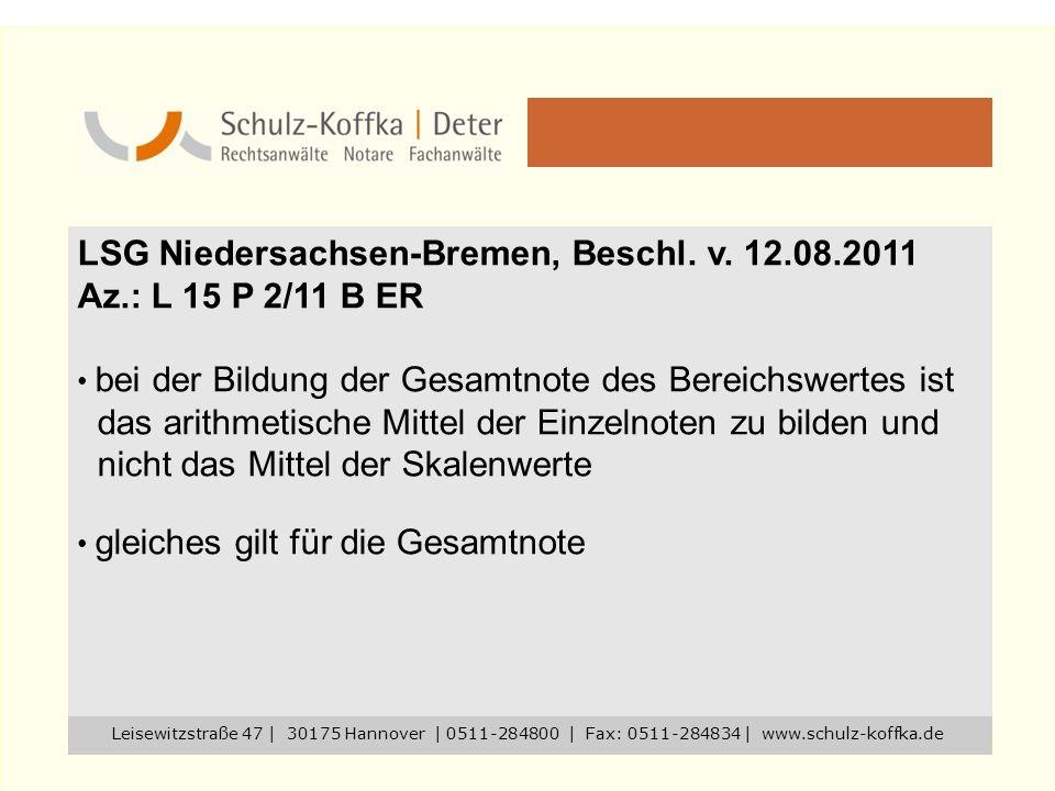 LSG Niedersachsen-Bremen, Beschl. v. 12.08.2011 Az.: L 15 P 2/11 B ER bei der Bildung der Gesamtnote des Bereichswertes ist das arithmetische Mittel d