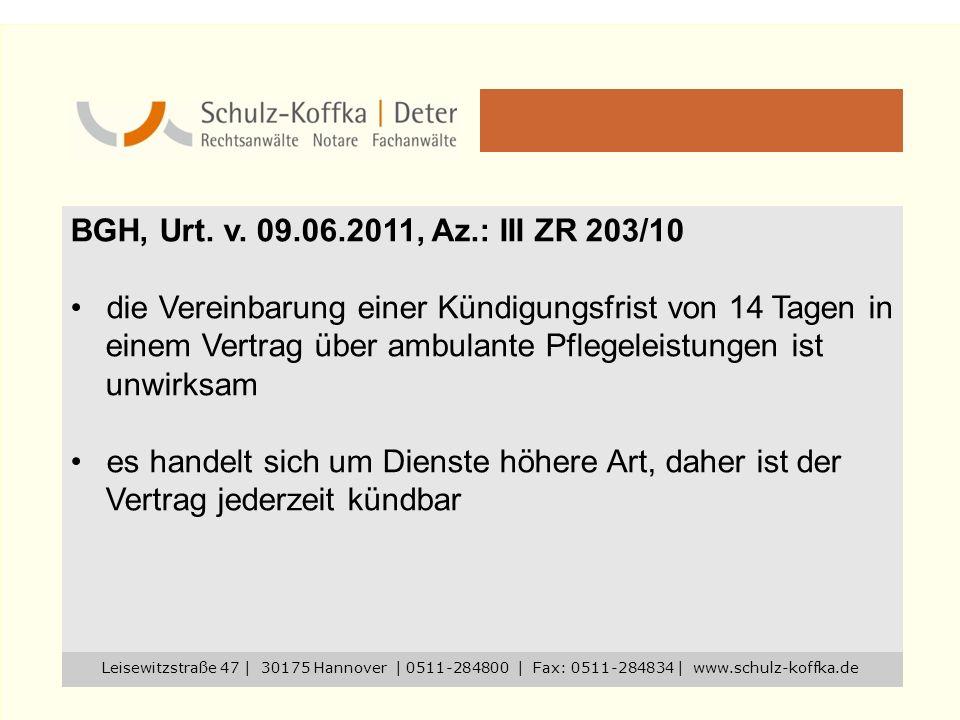 BGH, Urt. v. 09.06.2011, Az.: III ZR 203/10 die Vereinbarung einer Kündigungsfrist von 14 Tagen in einem Vertrag über ambulante Pflegeleistungen ist u
