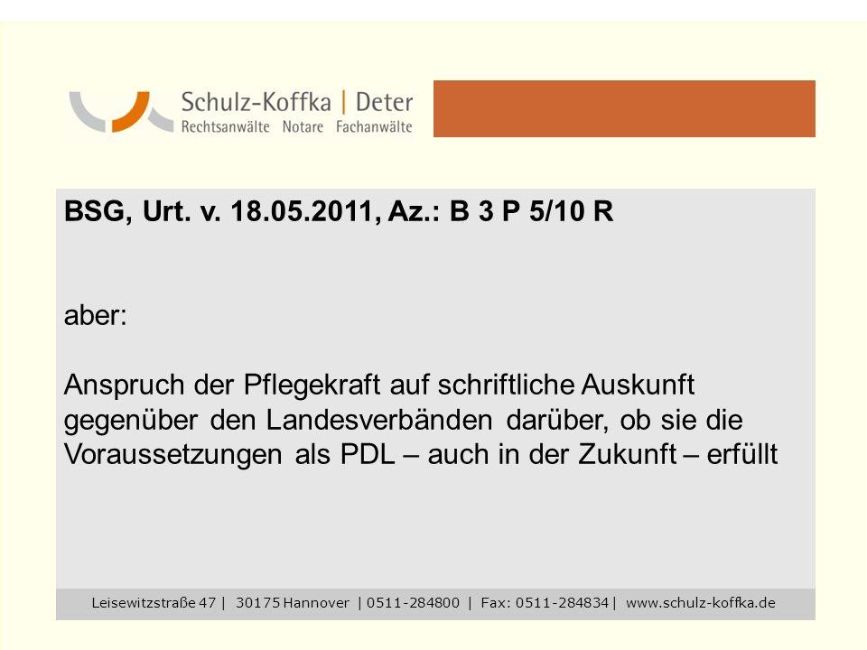 BSG, Urt. v. 18.05.2011, Az.: B 3 P 5/10 R aber: Anspruch der Pflegekraft auf schriftliche Auskunft gegenüber den Landesverbänden darüber, ob sie die