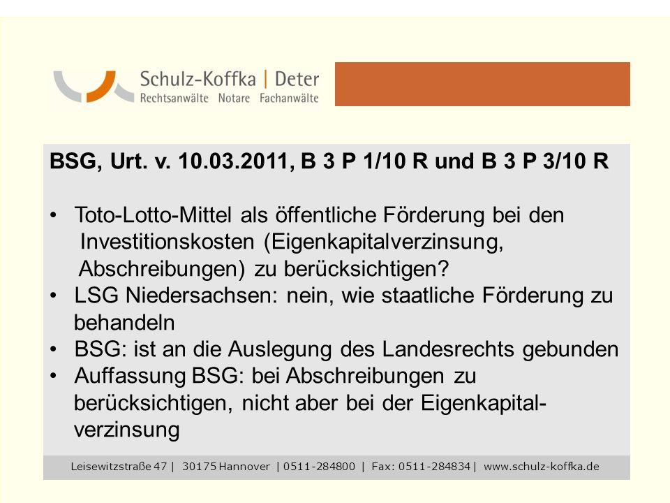BSG, Urt. v. 10.03.2011, B 3 P 1/10 R und B 3 P 3/10 R Toto-Lotto-Mittel als öffentliche Förderung bei den Investitionskosten (Eigenkapitalverzinsung,