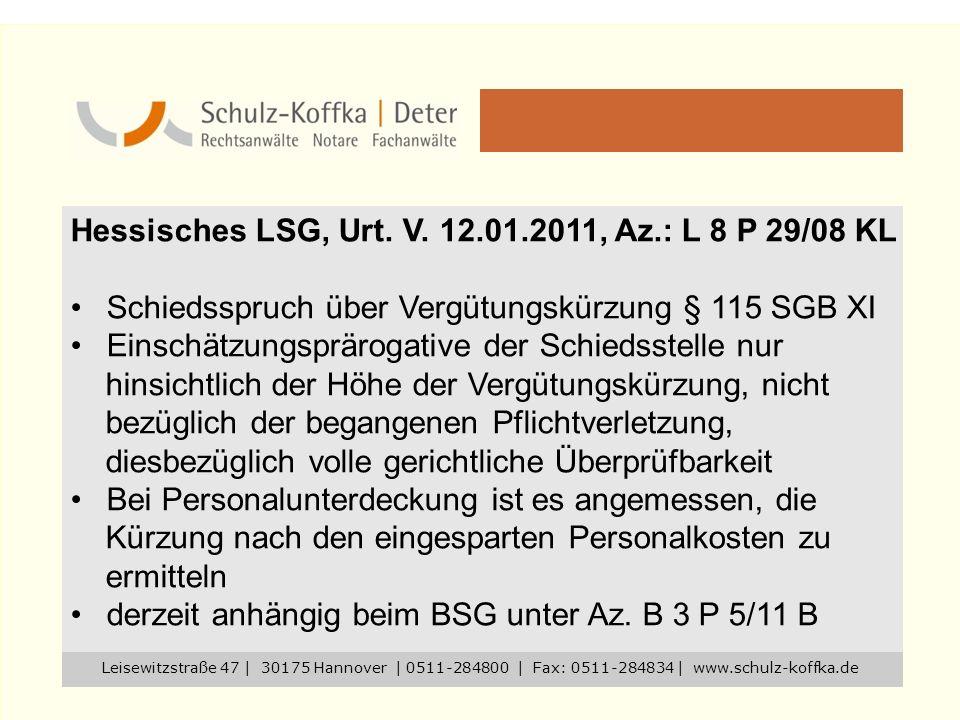 Hessisches LSG, Urt. V. 12.01.2011, Az.: L 8 P 29/08 KL Schiedsspruch über Vergütungskürzung § 115 SGB XI Einschätzungsprärogative der Schiedsstelle n