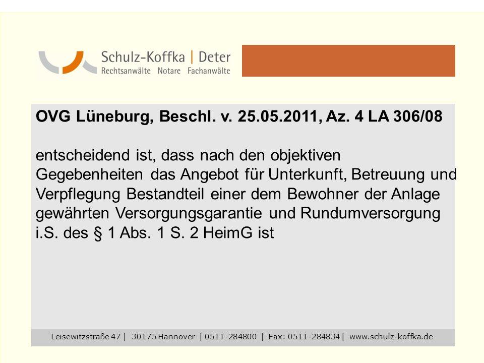 OVG Lüneburg, Beschl. v. 25.05.2011, Az. 4 LA 306/08 entscheidend ist, dass nach den objektiven Gegebenheiten das Angebot für Unterkunft, Betreuung un