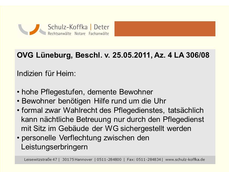OVG Lüneburg, Beschl. v. 25.05.2011, Az. 4 LA 306/08 Indizien für Heim: hohe Pflegestufen, demente Bewohner Bewohner benötigen Hilfe rund um die Uhr f
