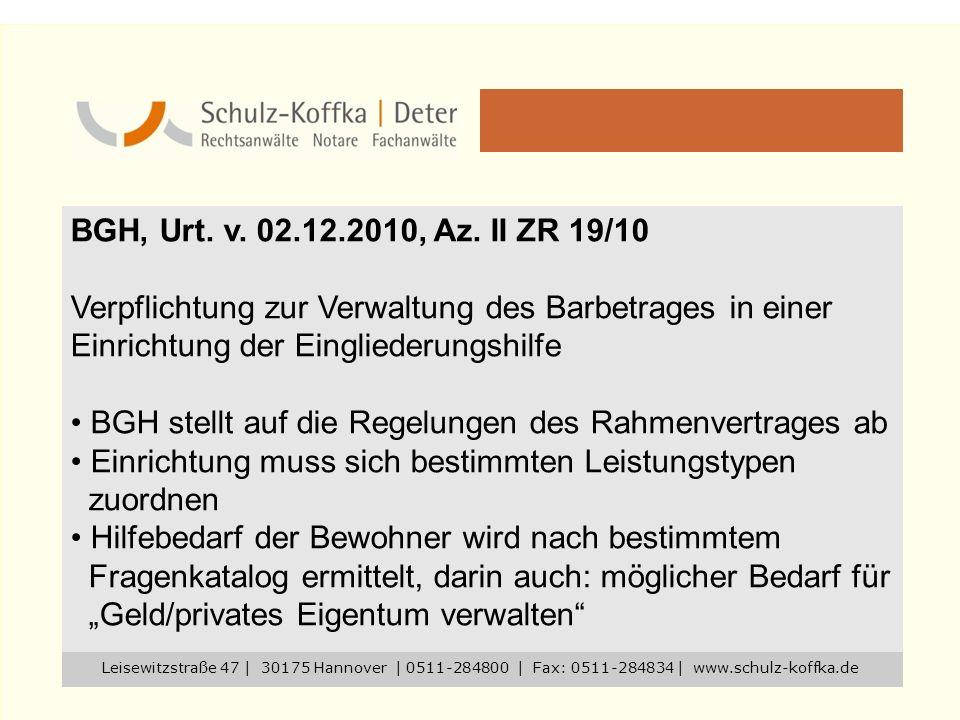 BGH, Urt. v. 02.12.2010, Az. II ZR 19/10 Verpflichtung zur Verwaltung des Barbetrages in einer Einrichtung der Eingliederungshilfe BGH stellt auf die