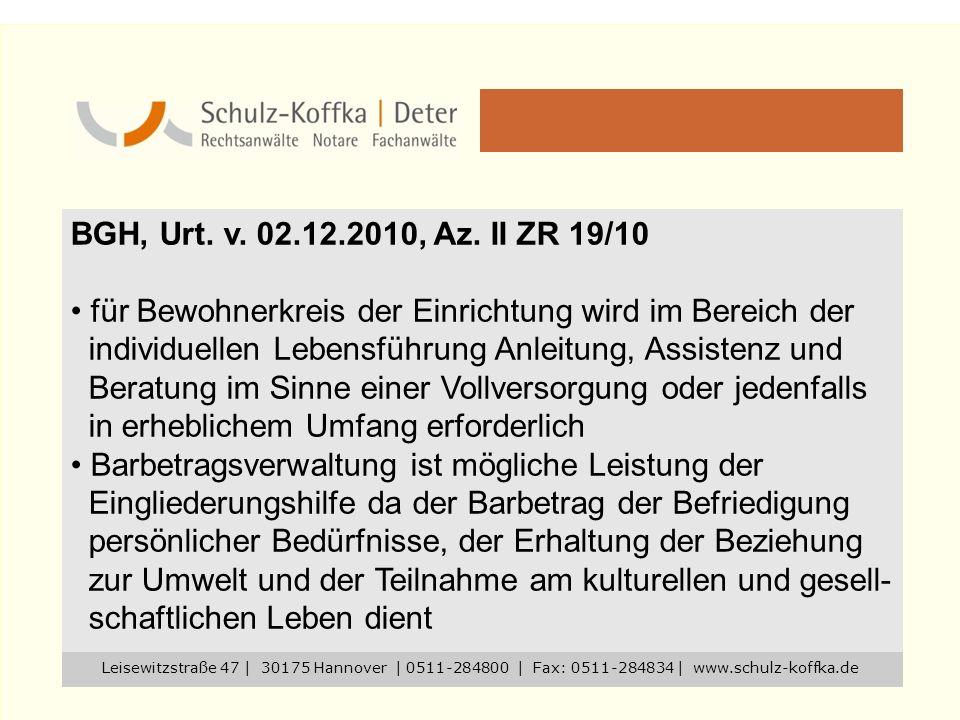 BGH, Urt. v. 02.12.2010, Az. II ZR 19/10 für Bewohnerkreis der Einrichtung wird im Bereich der individuellen Lebensführung Anleitung, Assistenz und Be