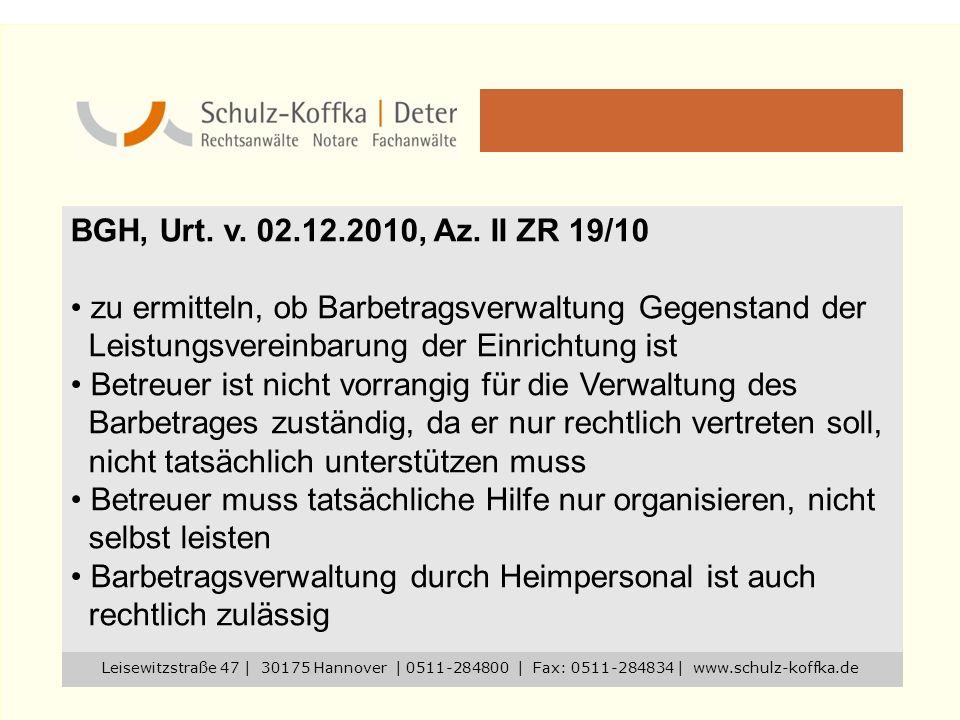 BGH, Urt. v. 02.12.2010, Az. II ZR 19/10 zu ermitteln, ob Barbetragsverwaltung Gegenstand der Leistungsvereinbarung der Einrichtung ist Betreuer ist n