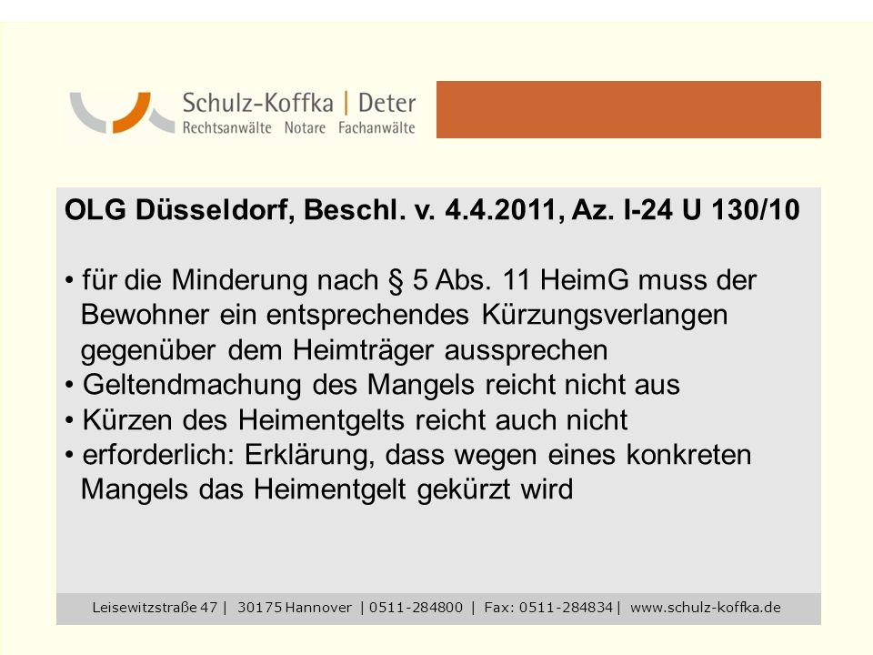 OLG Düsseldorf, Beschl. v. 4.4.2011, Az. I-24 U 130/10 für die Minderung nach § 5 Abs. 11 HeimG muss der Bewohner ein entsprechendes Kürzungsverlangen
