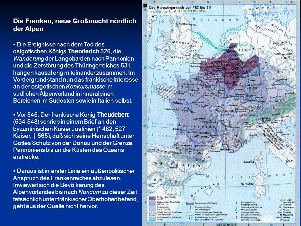Die Franken, neue Großmacht nördlich der Alpen Die Ereignisse nach dem Tod des ostgotischen Königs Theoderich 526, die Wanderung der Langobarden nach