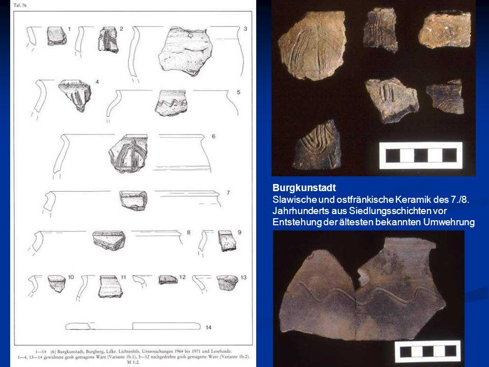 Burgkunstadt Slawische und ostfränkische Keramik des 7./8. Jahrhunderts aus Siedlungsschichten vor Entstehung der ältesten bekannten Umwehrung