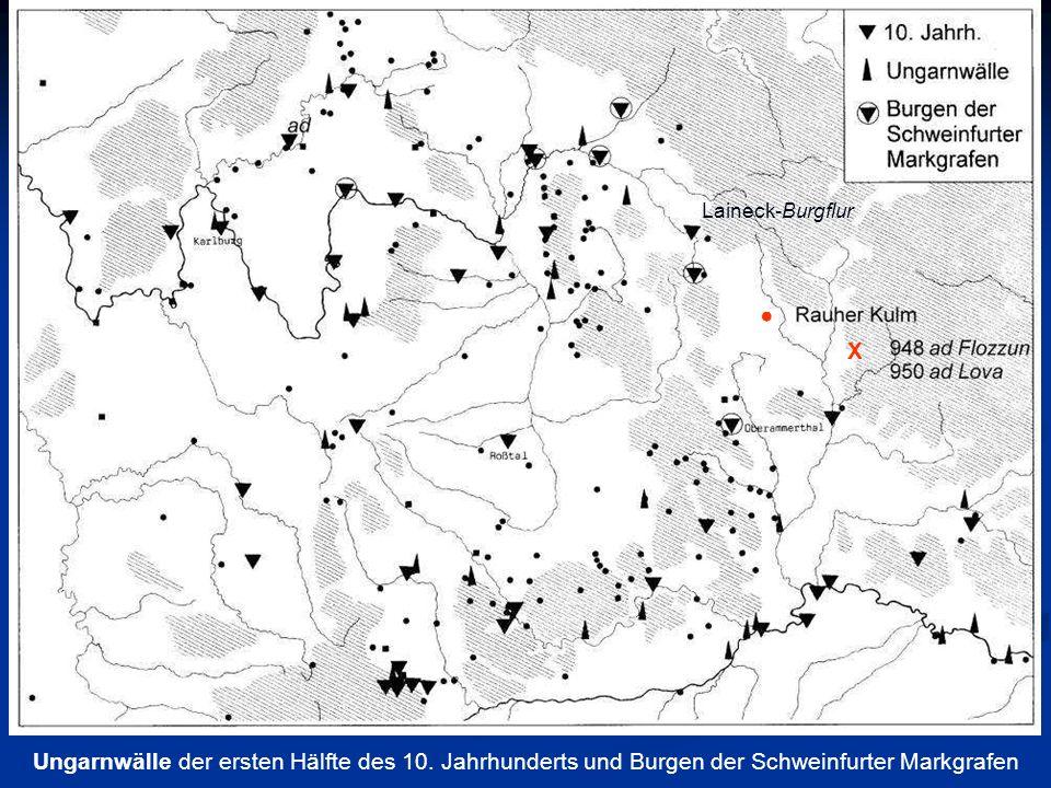 Ungarnwälle der ersten Hälfte des 10. Jahrhunderts und Burgen der Schweinfurter Markgrafen X Laineck-Burgflur