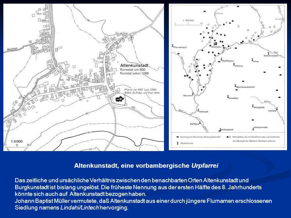 Altenkunstadt, eine vorbambergische Urpfarrei Das zeitliche und ursächliche Verhältnis zwischen den benachbarten Orten Altenkunstadt und Burgkunstadt