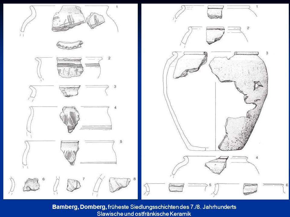 Bamberg, Domberg, früheste Siedlungsschichten des 7./8. Jahrhunderts Slawische und ostfränkische Keramik