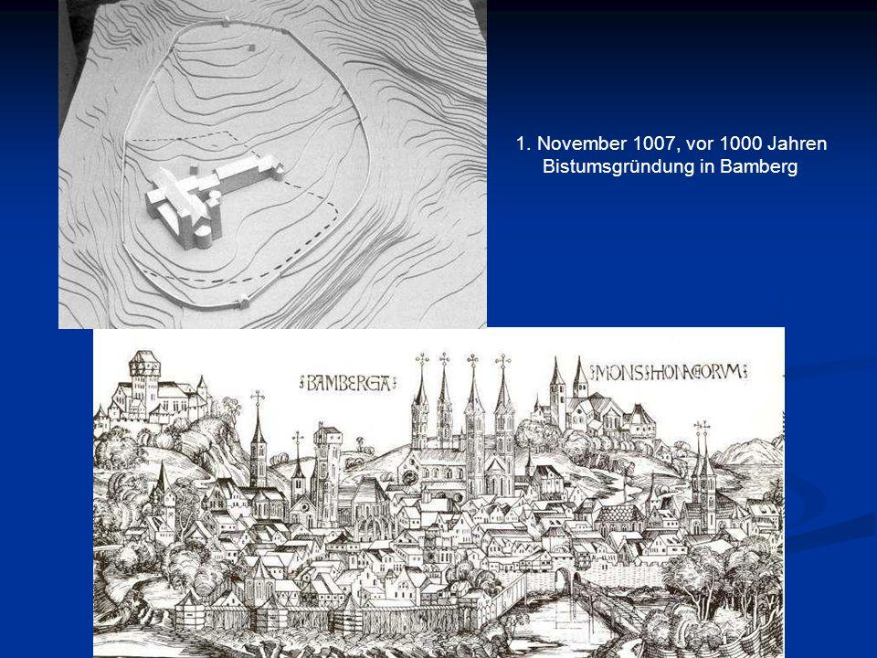1. November 1007, vor 1000 Jahren Bistumsgründung in Bamberg