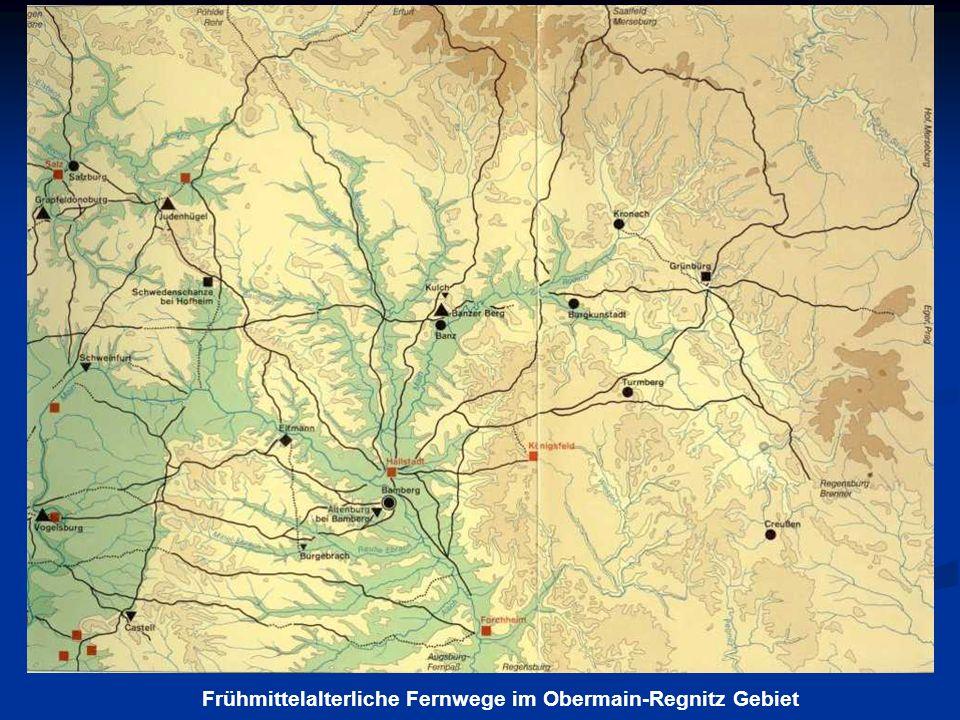 Frühmittelalterliche Fernwege im Obermain-Regnitz Gebiet