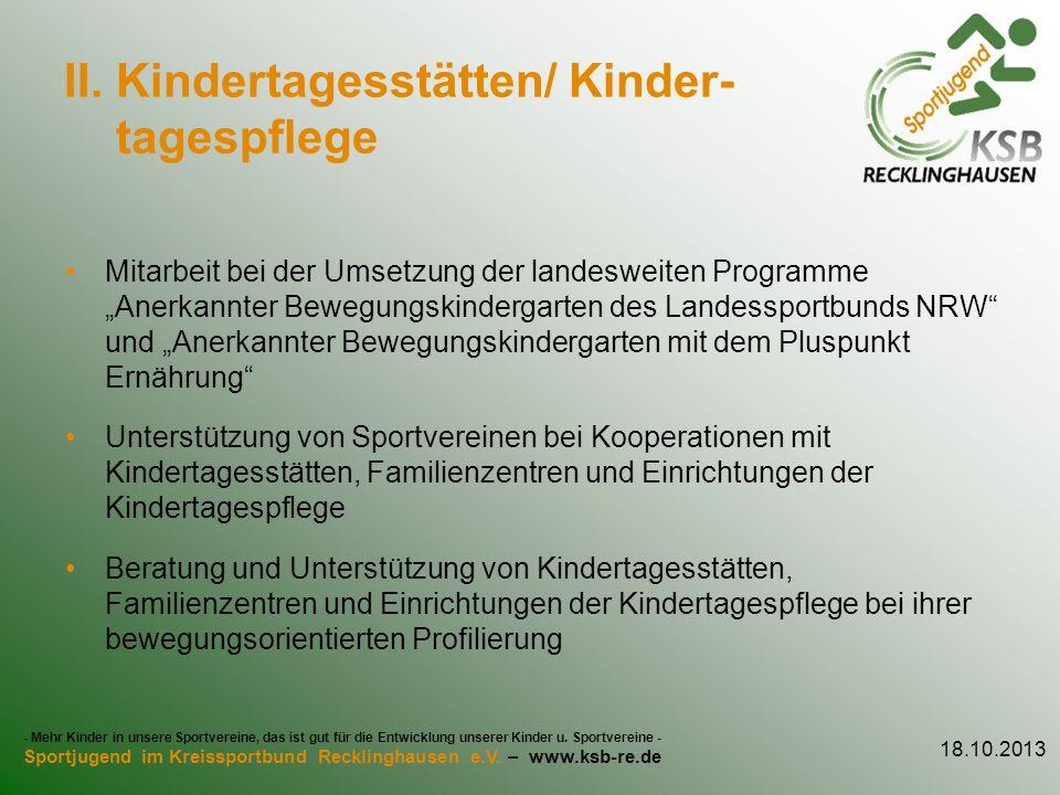 II. Kindertagesstätten/ Kinder- tagespflege Mitarbeit bei der Umsetzung der landesweiten Programme Anerkannter Bewegungskindergarten des Landessportbu