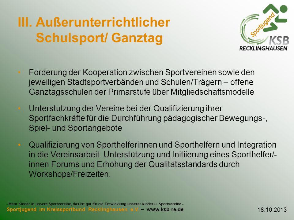 III. Außerunterrichtlicher Schulsport/ Ganztag Förderung der Kooperation zwischen Sportvereinen sowie den jeweiligen Stadtsportverbänden und Schulen/T