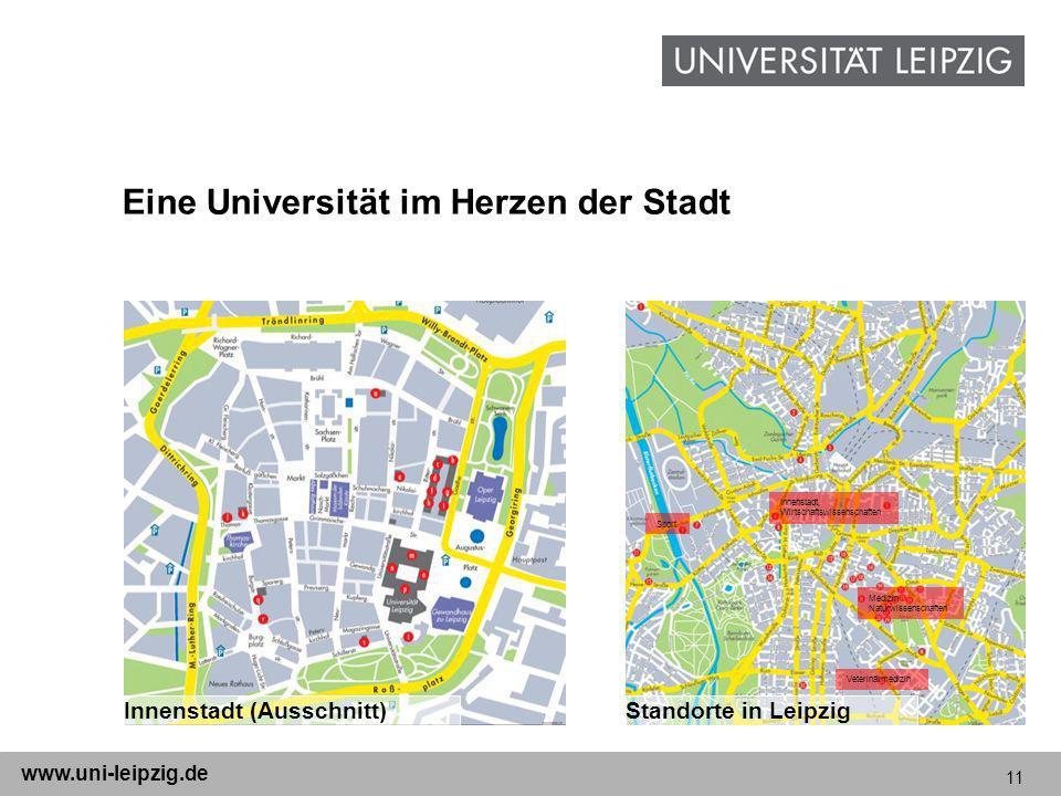 11 www.uni-leipzig.de Eine Universität im Herzen der Stadt Innenstadt (Ausschnitt)Standorte in Leipzig Sport Innenstadt, Wirtschaftswissenschaften Med